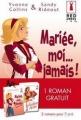 Couverture Mariée, moi... jamais! Editions Harlequin (Red Dress Ink) 2009
