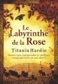 Couverture Le Labyrinthe de la rose Editions First (Thriller) 2008