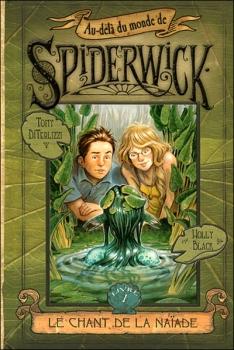 Couverture Au-delà du monde de Spiderwick, tome 1 : Le chant de la naïade