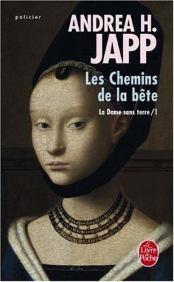 Couverture La Dame sans terre, tome 1 : Les Chemins de la bête