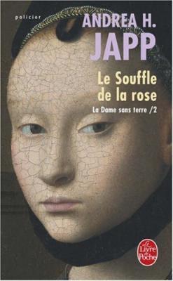 Couverture La Dame sans terre, tome 2 : Le Souffle de la rose