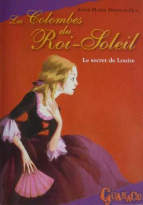 Couverture Les Colombes du Roi-Soleil, tome 02 : Le secret de Louise