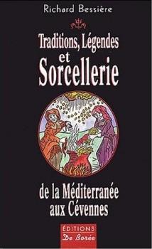 Couverture Traditions, légendes et sorcellerie de la Méditerranée aux Cévennes
