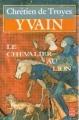 Couverture Yvain, le chevalier au lion / Yvain ou le chevalier au lion Editions Le Livre de Poche 1988