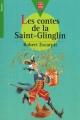 Couverture Les contes de la saint-glinglin Editions Le Livre de Poche (Jeunesse - Junior) 2000