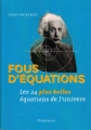 Couverture Fous d'équations : Les 24 plus belles équations de l'univers Editions Flammarion 2014