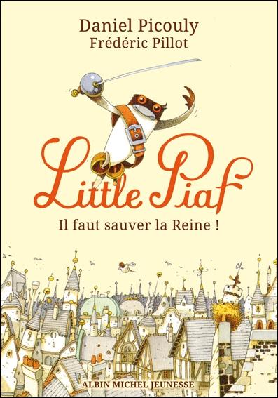 Couverture Little Piaf : Il faut sauver la reine !