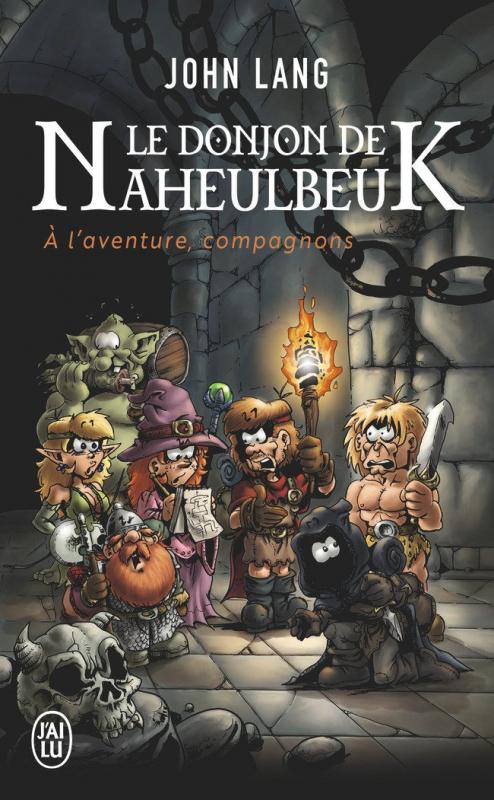 Couverture Le donjon de Naheulbeuk (Romans), tome 0 : À l'aventure, compagnons