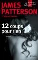 Couverture Le women murder club, tome 12 : 12 coups pour rien Editions JC Lattès (Thrillers) 2014