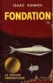 Couverture Fondation, tome 3 : Le Cycle de Fondation, partie 1 : Fondation Editions Hachette / Gallimard (Le rayon fantastique) 1957