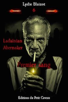 Couverture Ladainian Abernaker, tome 6 : Premier sang