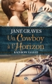 Couverture Rainbow Valley, tome 1 : Un Cowboy à l'horizon Editions Milady (Central Park) 2014