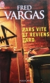 Couverture Pars vite et reviens tard Editions J'ai lu (Policier) 2008