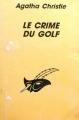 Couverture Le Crime du golf Editions Librairie des  Champs-Elysées  (Le masque) 1997