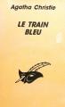 Couverture Le train bleu Editions Librairie des  Champs-Elysées  (Le masque) 1998