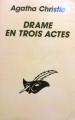 Couverture Drame en trois actes Editions Librairie des  Champs-Elysées  (Le masque) 1989
