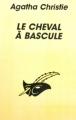 Couverture Le cheval à bascule Editions Librairie des  Champs-Elysées  (Le masque) 1995