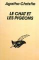 Couverture Le chat et les pigeons Editions Librairie des  Champs-Elysées  (Le masque) 1995