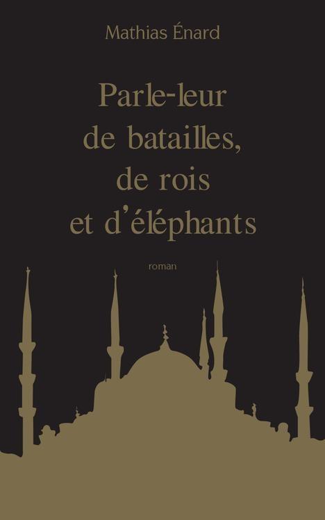 Couverture Parle-leur de batailles, de rois et d'éléphants