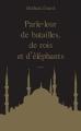 Couverture Parle-leur de batailles, de rois et d'éléphants Editions Babel 2014
