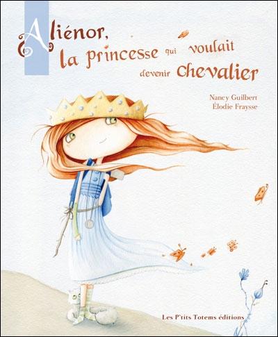 Couverture Aliénor, la princesse qui voulait devenir chevalier