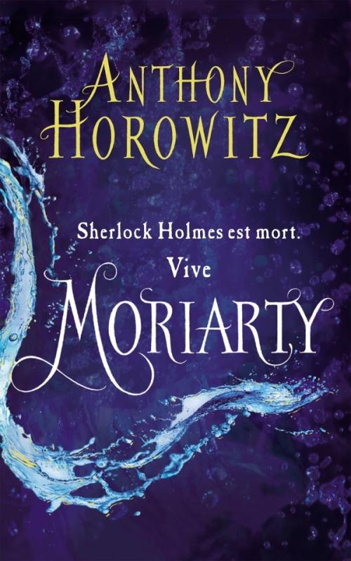Couverture Sherlock Holmes est mort, Vive Moriarty