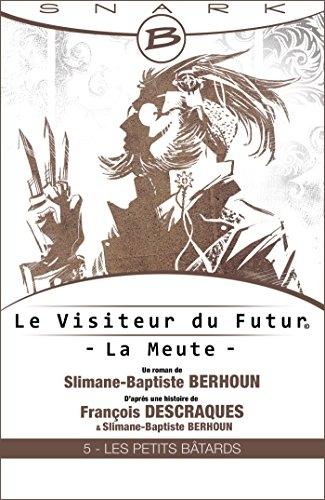Couverture Le Visiteur du Futur : La Meute, tome 5 : Les Petits Bâtards