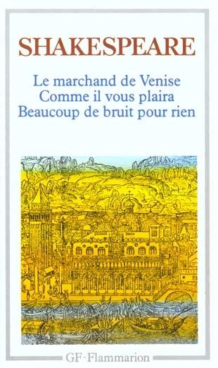 Couverture Le marchand de Venise, Comme il vous plaira, Beaucoup de bruit pour rien