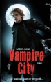 Couverture Vampire City, tome 01 : Bienvenue en enfer Editions Hachette 2010