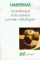 Couverture La technique et la science comme idéologie Editions Gallimard  (Tel) 1990