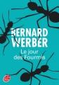 Couverture La trilogie des fourmis, tome 2 : Le jour des fourmis Editions Le Livre de Poche (Jeunesse) 2013