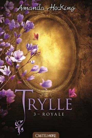 Couverture La trilogie des trylles / Trylle, tome 3 : Elevée / Royale