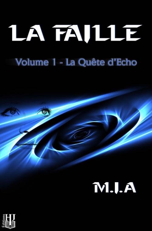 Couverture La faille, tome 1 : La quête d'Echo