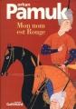 Couverture Mon nom est Rouge Editions Gallimard  (Du monde entier) 2001