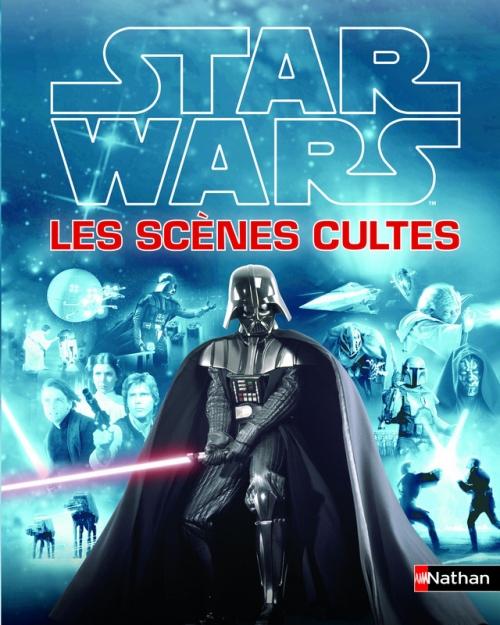Couverture Star Wars, les scènes cultes