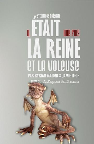 Couverture Il était une fois, la Reine et la Voleuse, tome 3 : Le Seigneur des Dragons