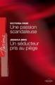 Couverture Une passion scandaleuse, Un séducteur pris au piège Editions Harlequin (Passions) 2009