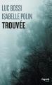 Couverture Trouvée Editions Fayard (Noir) 2014