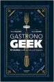 Couverture Gastronogeek : 42 recettes inspirées des cultures de l'imaginaire Editions Hachette 2014