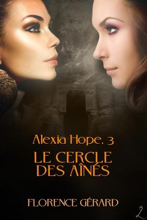 Couverture Alexia Hope, tome 3 : Le cercle des aînés
