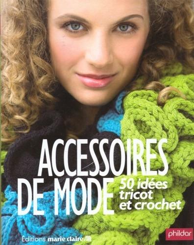 Accessoires De Mode 50 Idees Tricot Et Crochet Livraddict