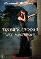 Couverture Trompe l'ennui, tome 1.2 : Jeu Vampirique Editions Sharon Kena (Éros) 2014