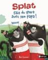 Couverture Splat fait du sport avec son papa ! Editions Nathan (Album) 2015