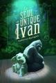 Couverture Le seul et unique Ivan Editions Seuil 2015