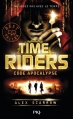 Couverture Time riders, tome 3 : Code apocalypse Editions Pocket (Jeunesse - Best seller) 2014