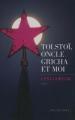 Couverture Tolstoï, oncle Gricha et moi Editions Les Escales 2015