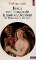 Couverture Essais sur l'histoire de la mort en Occident du Moyen-Âge à nos jours Editions Points (Histoire) 1977