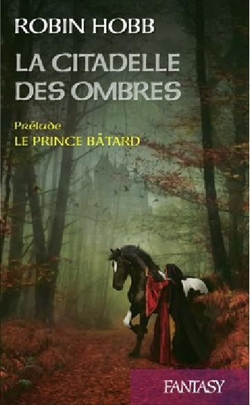 Couverture Prélude à la Citadelle des Ombres : Le Prince Bâtard