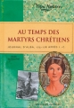 Couverture Au temps des martyrs chrétiens : Journal d'Alba, 175-178 après J.-C. Editions Gallimard  (Jeunesse - Mon histoire) 2007
