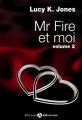 Couverture Mr Fire et moi, intégrale, tome 2 Editions Addictives 2014
